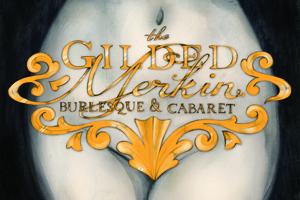 Gilded Merkin Burlesque Club